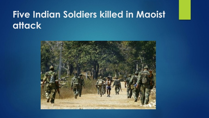 five indian soldiers killed in maoist attack n.
