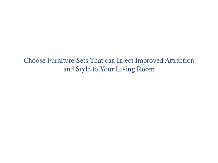 choose furniture sets that can inject improved n.