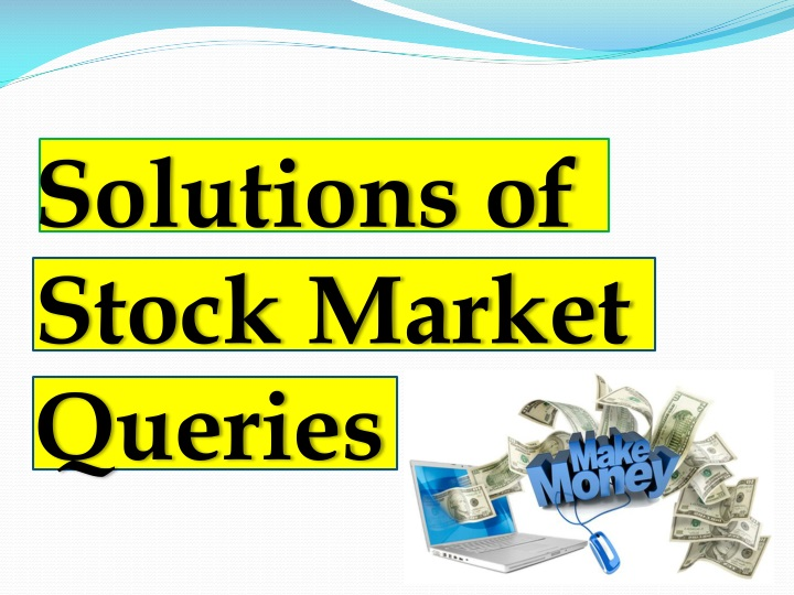 solutions of stock market queries n.