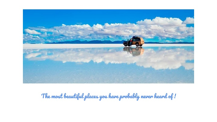 the most beautiful places you have probably never n.