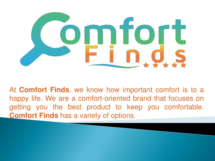 at comfort finds we know how important comfort n.