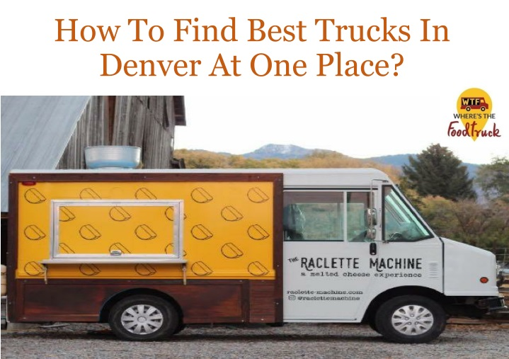 how to find best trucks in denver at one place n.