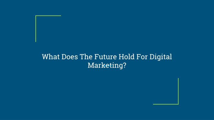 what does the future hold for digital marketing n.