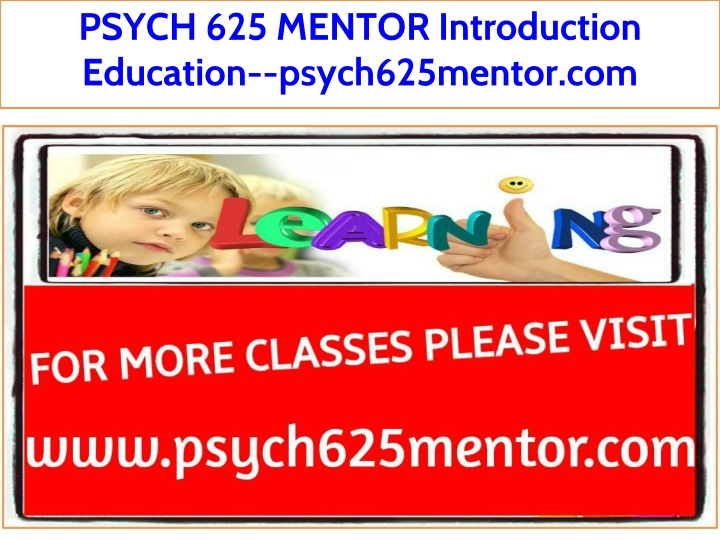 psych 625 mentor introduction education n.