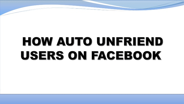 how auto unfriend users on facebook n.