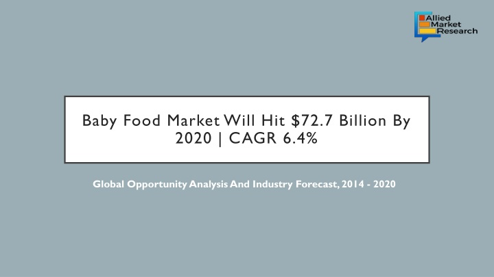 baby food market will hit 72 7 billion by 2020 cagr 6 4 n.