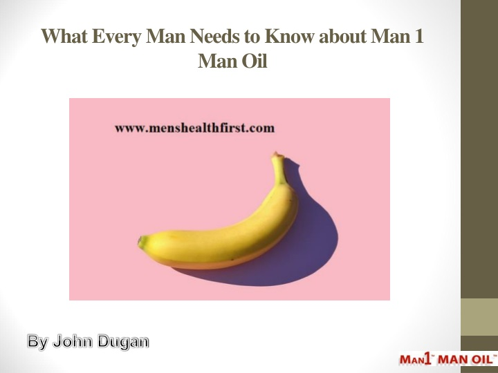 what every man needs to know about man 1 man oil n.