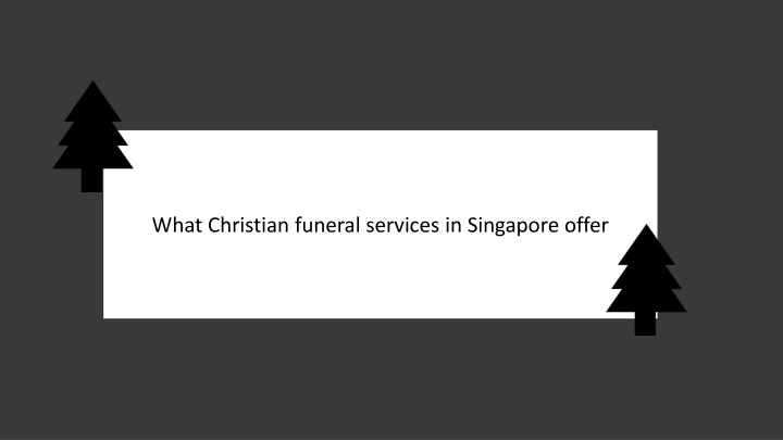 what christian funeral services in singapore offer n.