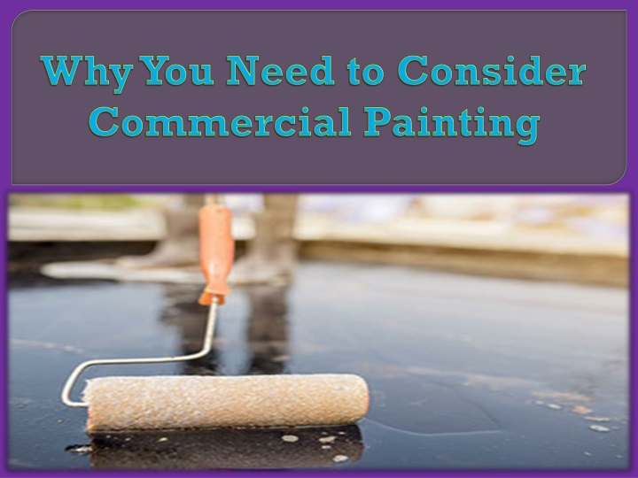 why you need to consider commercial painting n.