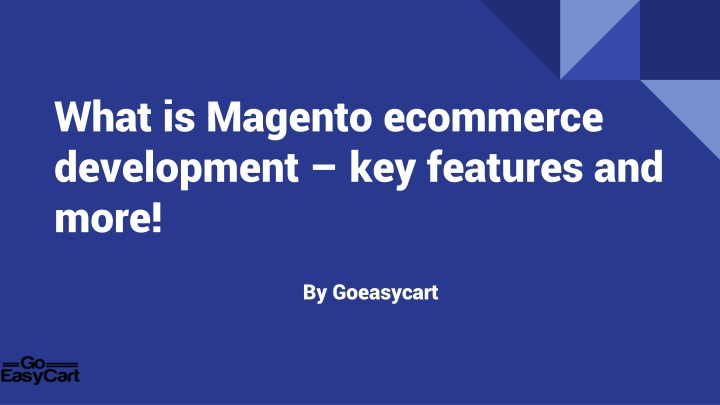 what is magento ecommerce development key features and more n.