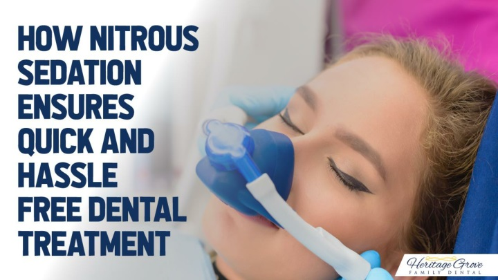 how nitrous sedation ensures quick and hassle free dental treatment n.