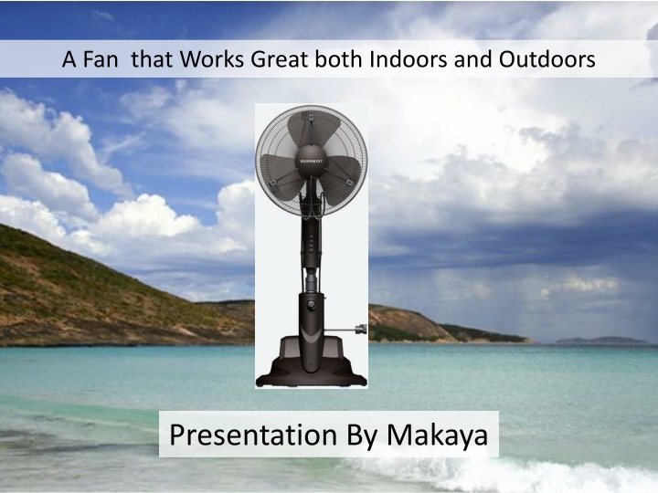a fan that works great both indoors and outdoors n.