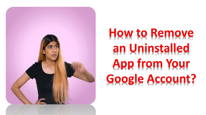 how to remove an uninstalled app from your google n.