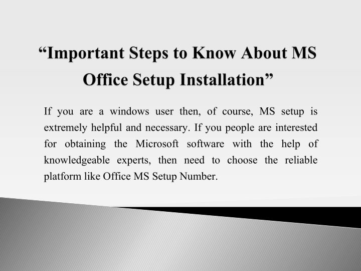 if you are a windows user then of course ms setup n.