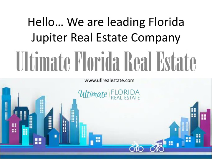 hello we are leading florida jupiter real estate company n.