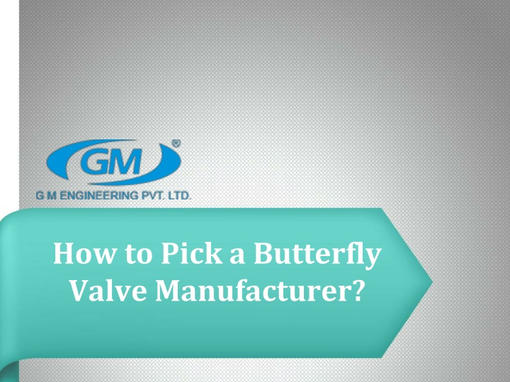 how to pick a butterfly v alve m anufacturer n.