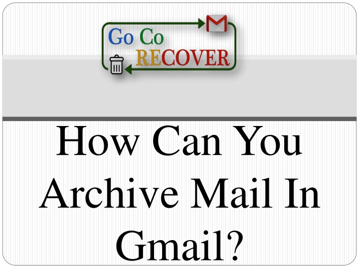 how can you archive mail in gmail n.