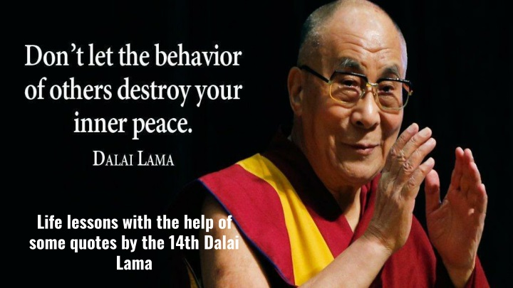 life lessons with the help of some quotes by the 14th dalai lama n.