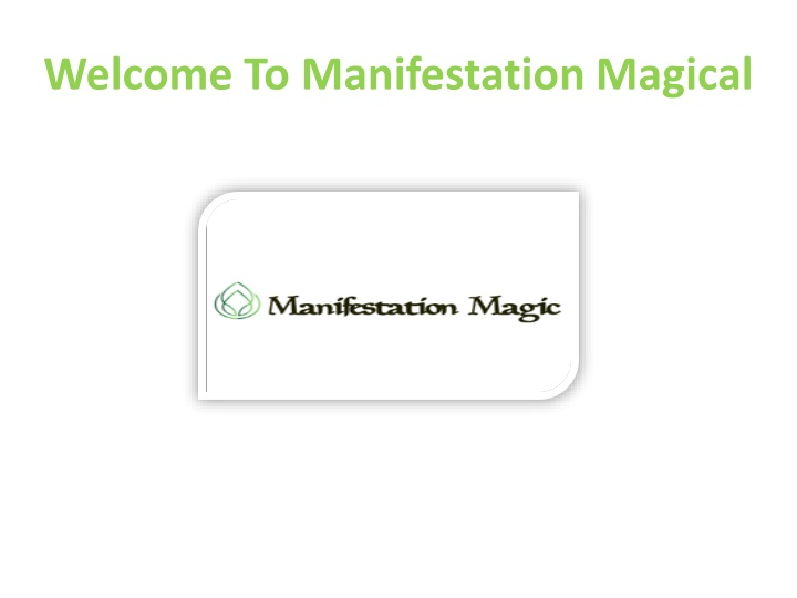welcome to manifestation magical n.