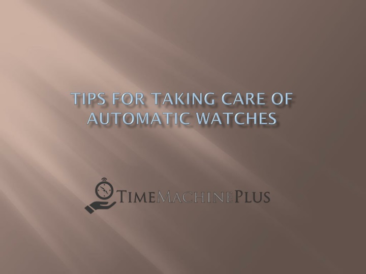 tips for taking care of automatic watches n.