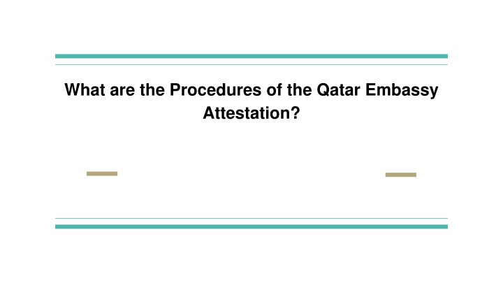 what are the procedures of the qatar embassy attestation n.