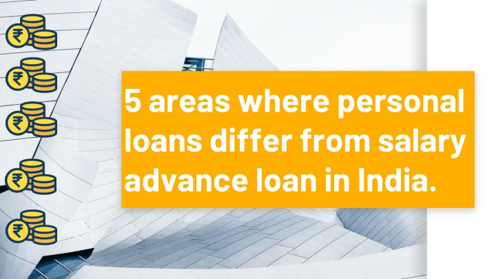 5 areas where personal loans differ from salary advance loan in india n.