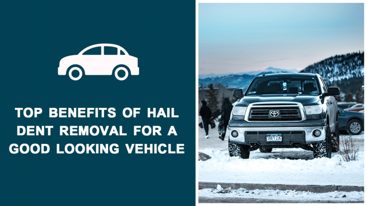 top benefits of hail dent removal for a good looking vehicle n.