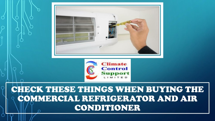 check these things when buying the commercial refrigerator and air conditioner n.