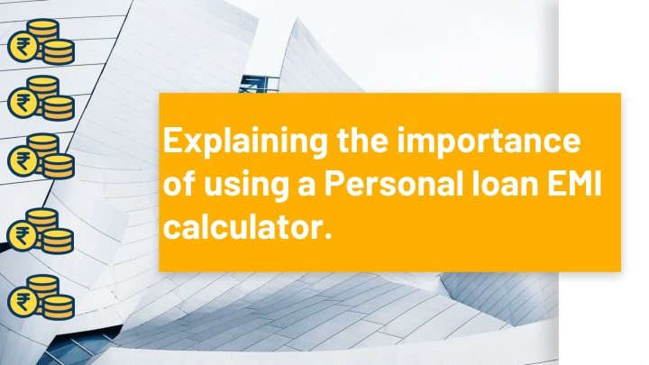 explaining the importance of using a personal loan emi calculator n.