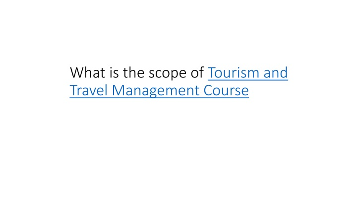 what is the scope of tourism and travel management course n.