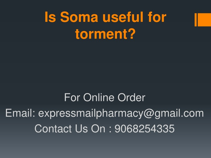 is soma useful for torment n.