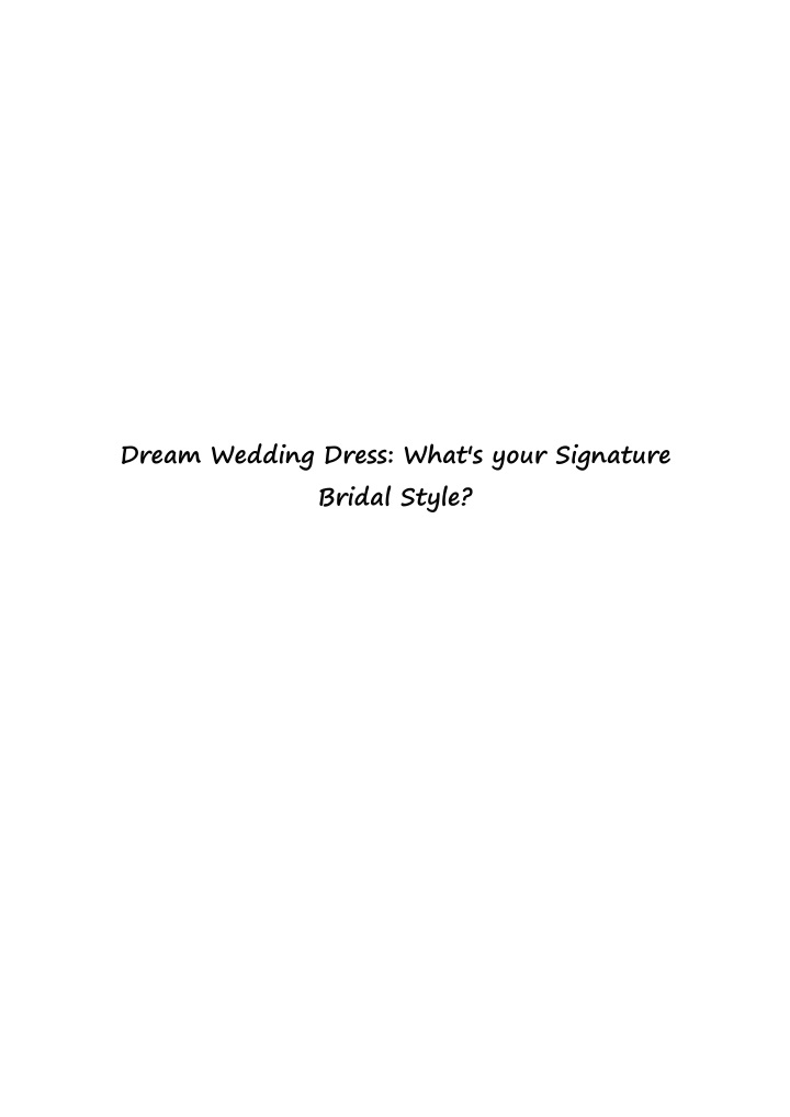 dream wedding dress what s your signature bridal n.