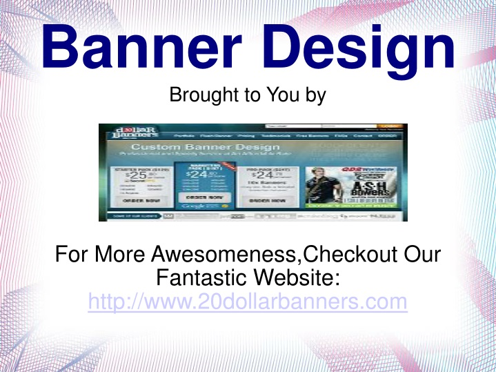 brought to you by for more awesomeness checkout our fantastic website http www 20dollarbanners com n.