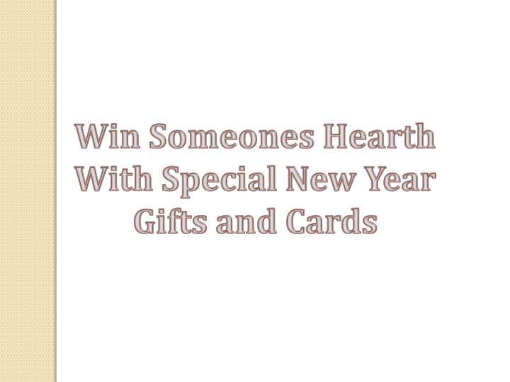 win someones hearth with special new year gifts n.