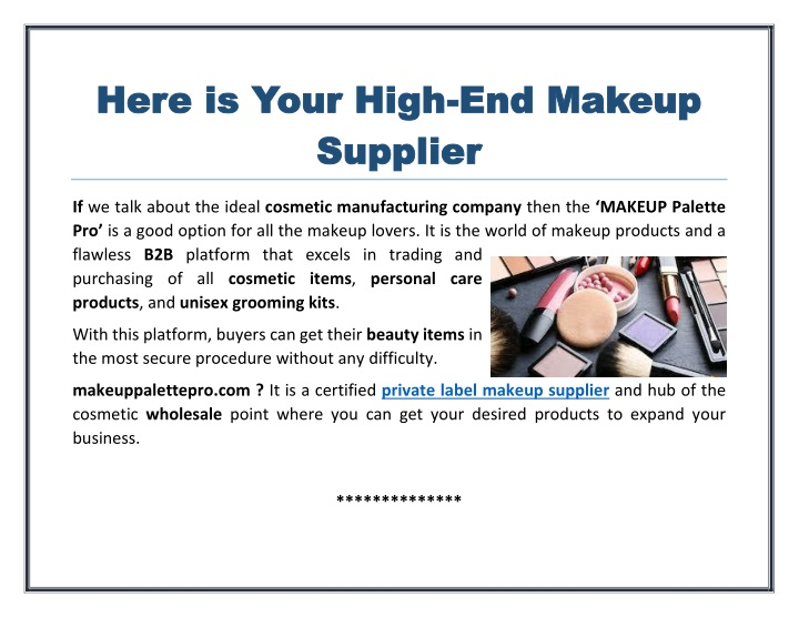 here is your high here is your high end makeup n.