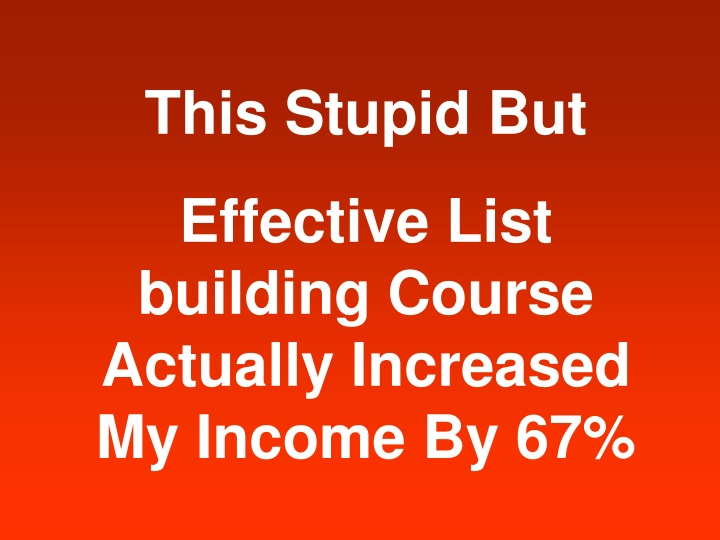 this stupid but effective list building course n.