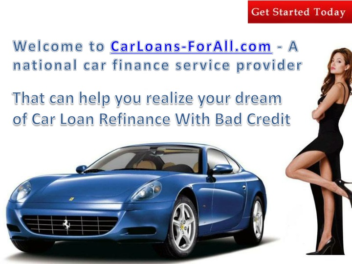 Ppt Car Loan Refinance With Bad Credit Powerpoint Presentation