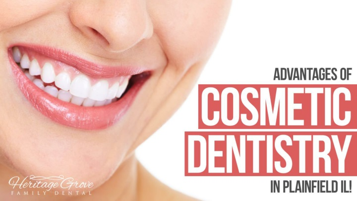 advantages of cosmetic dentistry in plainfield il illinois n.