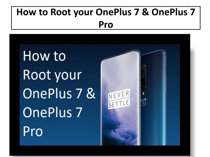 how to root your oneplus 7 oneplus 7 pro n.