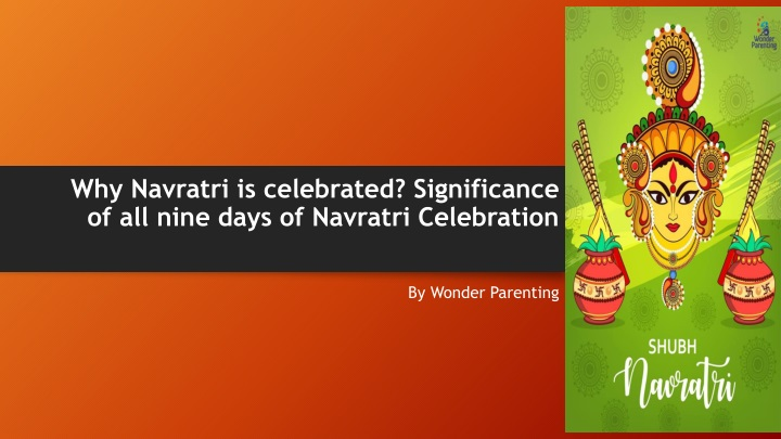 why navratri is celebrated significance of all nine days of navratri celebration n.