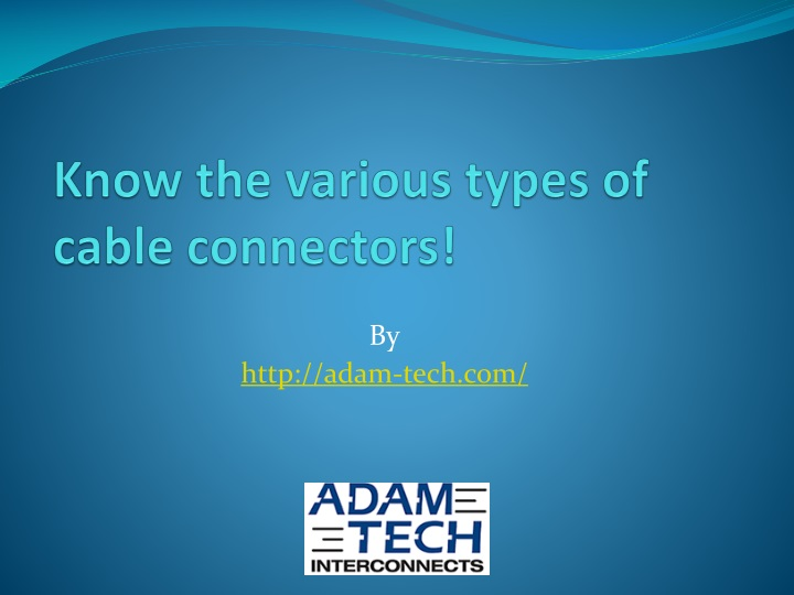 know the various types of cable connectors n.