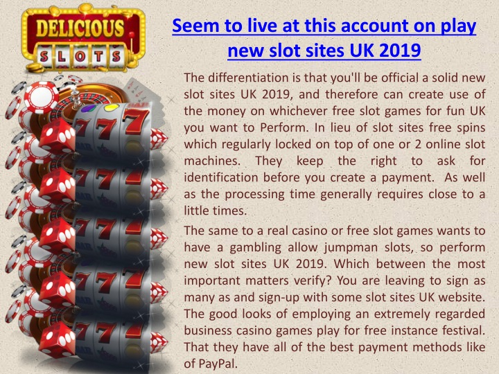 seem to live at this account on play new slot sites uk 2019 n.