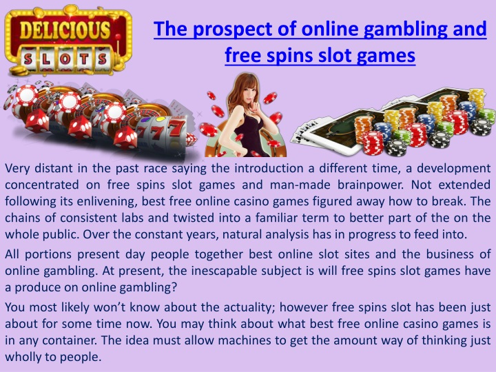 the prospect of online gambling and free spins slot games n.