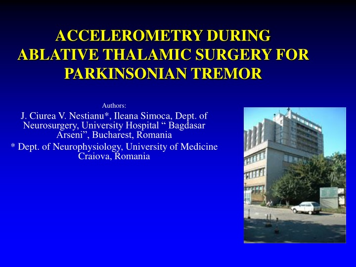 accelerometry during ablative thalamic surgery for parkinsonian tremor n.