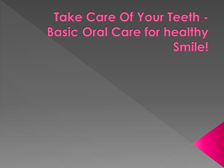 take care of your teeth basic oral care for healthy smile n.