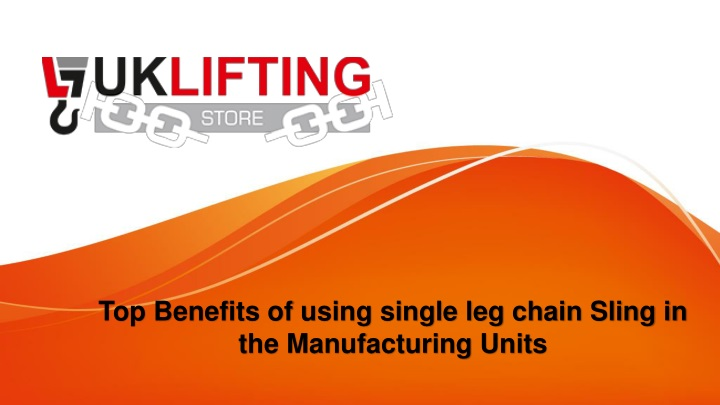 top benefits of using single leg chain sling in the manufacturing units n.