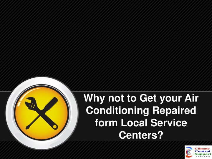 why not to get your air conditioning repaired form local service centers n.