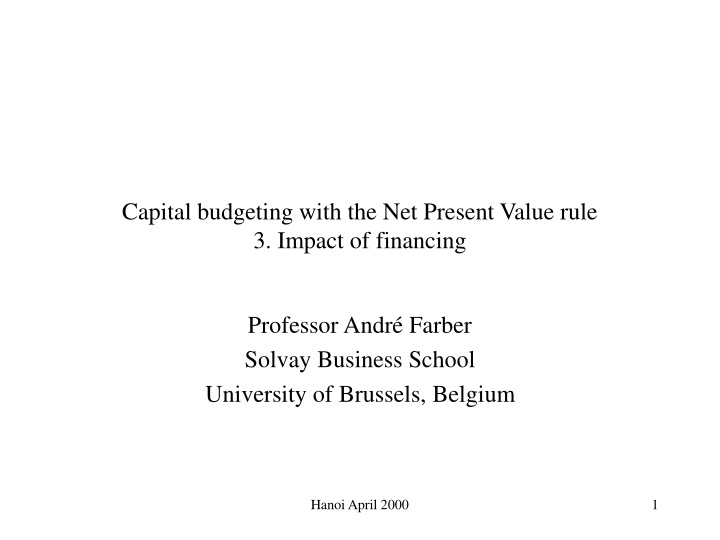 capital budgeting with the net present value rule 3 impact of financing n.