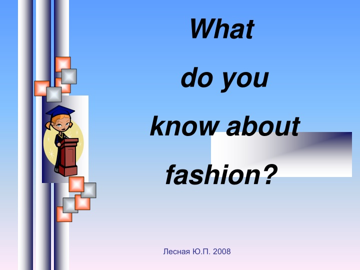 what do you know about fashion n.