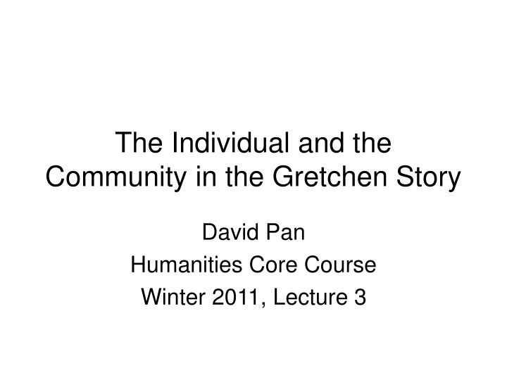 the individual and the community in the gretchen story n.